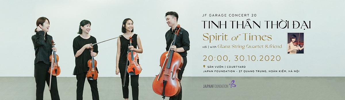 "JF Garage Concert 20 ""Tinh thần thời đại"" với Glanz String Quartet & friend"